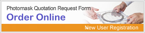 "Photomask Quotation Request Form ""Order Online"" New User Registration"